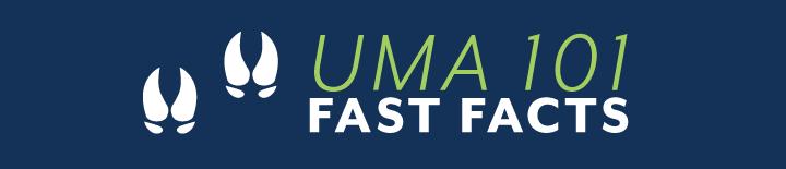 UMA 101: Fast Facts