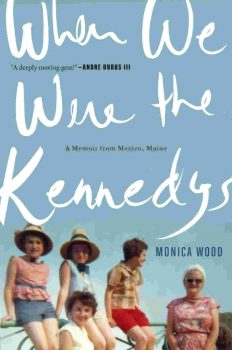 UMA's 2019 Academic Theme Book - When We Were the Kennedys by Monica Wood