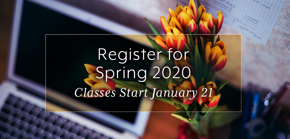 Register for Spring 2020 - Classes Start January 21