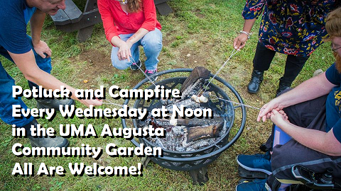 Potluck Lunch and Campfire in the University of Maine at Augusta Augusta Campus Community Garden, Every Wednesday at Noon