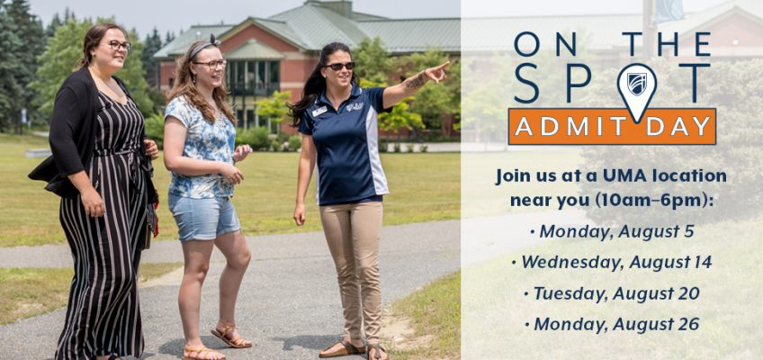 Join us for UMA's On-the-Spot Admit Days from 10am-6pm at a location near you on 8/5, 8/14, 8/20, or 8/26.